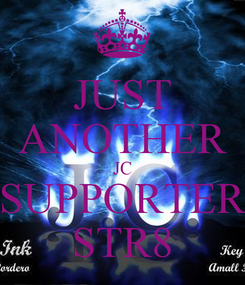 Poster: JUST ANOTHER JC SUPPORTER STR8