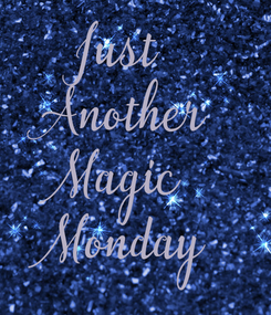 Poster: Just  Another Magic  Monday