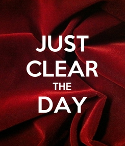 Poster: JUST CLEAR THE DAY