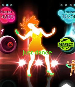 Poster:   just dance