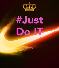 Poster: #Just Do IT