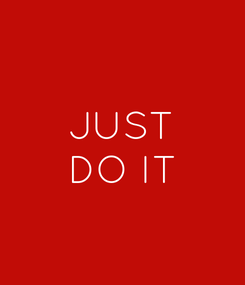 Poster:  JUST DO IT