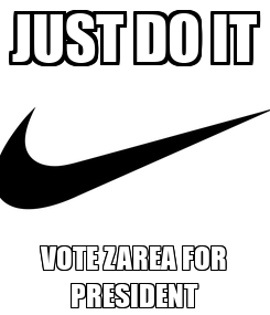 Poster: JUST DO IT VOTE ZAREA FOR PRESIDENT