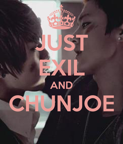 Poster: JUST EXIL AND CHUNJOE