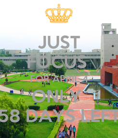 Poster: JUST FOCUS  FOR APRIL 4 ONLY  58 DAYS LEFT