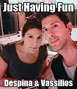 Poster: Just Having Fun Despina & Vassilios