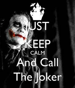 Poster: JUST KEEP CALM And Call The Joker