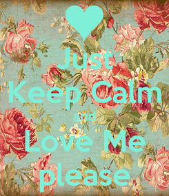 Poster: Just Keep Calm and Love Me please