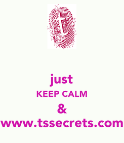 Poster:  just KEEP CALM & www.tssecrets.com
