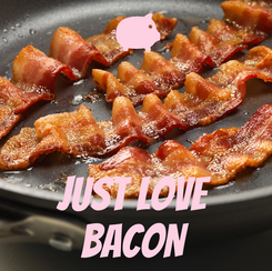 Poster:    JUST LOVE BACON