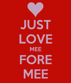Poster: JUST LOVE MEE FORE MEE