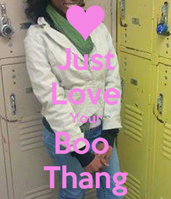 Poster: Just Love Your Boo  Thang