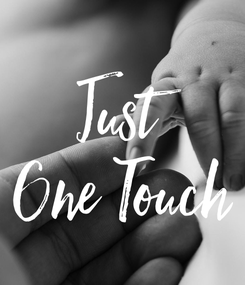 Poster: Just One Touch