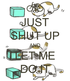 Poster: JUST SHUT UP AND LET ME DO IT