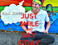 Poster: JUST SMILE AND SAY G'DAY