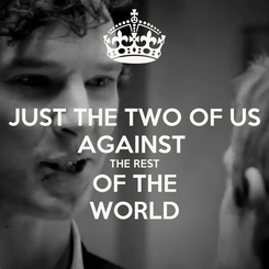 Poster: JUST THE TWO OF US AGAINST  THE REST OF THE WORLD