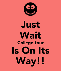 Poster: Just Wait College tour Is On Its Way!!