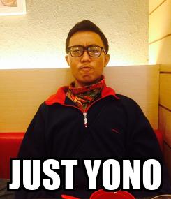 Poster:  JUST YONO