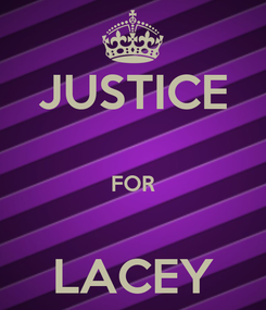 Poster: JUSTICE  FOR  LACEY