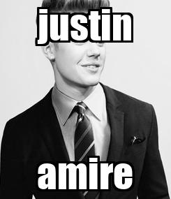 Poster: justin amire