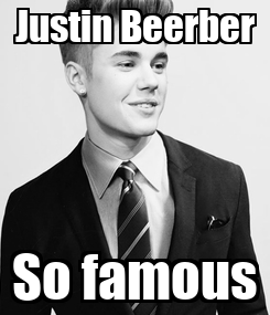 Poster: Justin Beerber So famous