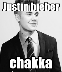 Poster: Justin bieber chakka