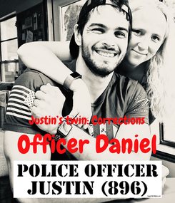 Poster:   Justin's twin: Corrections Officer Daniel