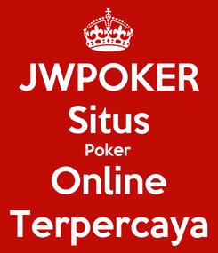 Poster: JWPOKER Situs Poker Online Terpercaya