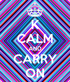 Poster: K CALM AND CARRY ON