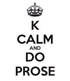 Poster: K CALM AND DO PROSE