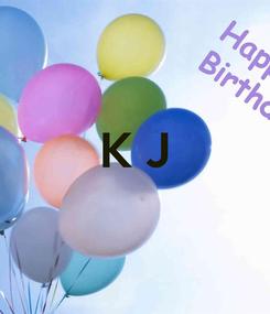 Poster:  K J