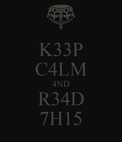 Poster: K33P C4LM 4ND R34D 7H15