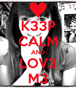 Poster: K33P CALM AND LOV3 M3