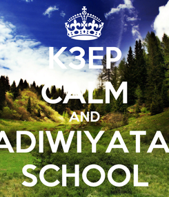 Poster: K3EP CALM AND ADIWIYATA  SCHOOL