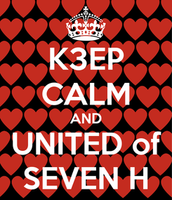 Poster: K3EP CALM AND UNITED of SEVEN H