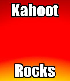 Poster: Kahoot Rocks