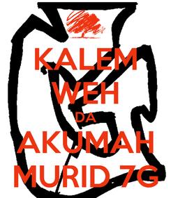 Poster: KALEM WEH DA AKUMAH MURID 7G