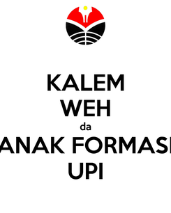 Poster: KALEM WEH da ANAK FORMASI UPI
