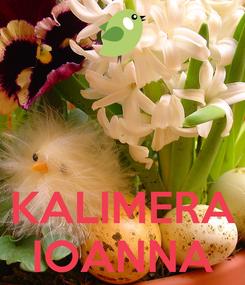 Poster:       KALIMERA IOANNA