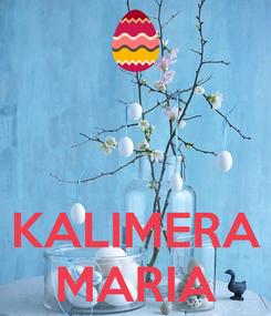 Poster:       KALIMERA MARIA