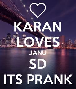 Poster: KARAN LOVES JANU SD ITS PRANK