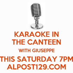 Poster: KARAOKE IN THE CANTEEN WITH GIUSEPPE THIS SATURDAY 7PM ALPOST129.COM