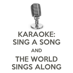 Poster: KARAOKE: SING A SONG AND THE WORLD SINGS ALONG