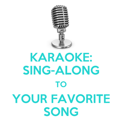 Poster: KARAOKE: SING-ALONG TO YOUR FAVORITE SONG