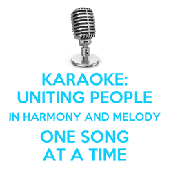 Poster: KARAOKE: UNITING PEOPLE IN HARMONY AND MELODY ONE SONG AT A TIME