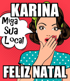 Poster: KARINA FELIZ NATAL