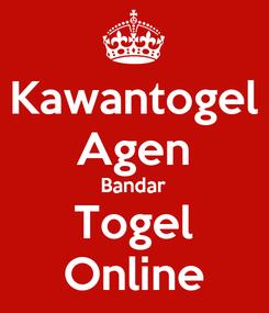 Poster: Kawantogel Agen Bandar Togel Online
