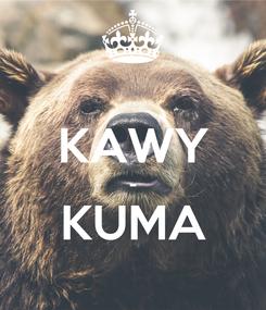Poster:  KAWY - KUMA