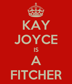 Poster: KAY JOYCE IS A FITCHER