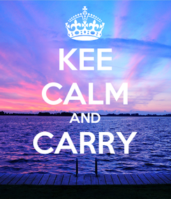 Poster: KEE CALM AND CARRY